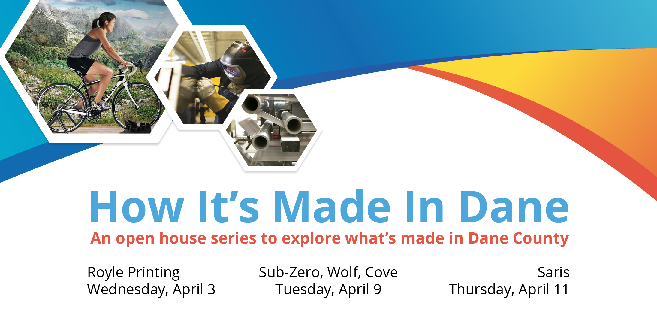 How Its Made in Dane manufacturing open house header